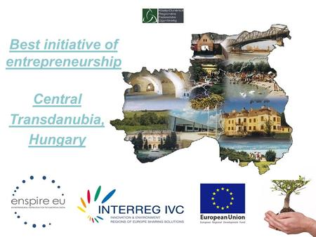 Best initiative of entrepreneurship Central Transdanubia, Hungary.