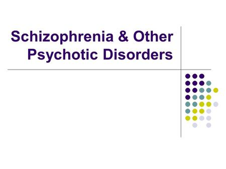 Schizophrenia & Other Psychotic Disorders. Schizophrenia: Lost touch with reality Disruption of: Normal thought processes Perception Personality Affect.