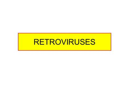RETROVIRUSES. Characteristics Name originates from the fact that they use reverse transcriptase (retroviruses) Enveloped virion, 100 nm diameter Linear.