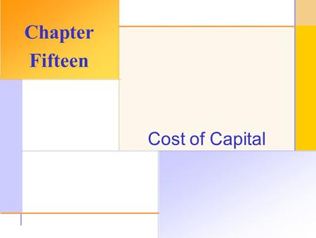 © 2003 The McGraw-Hill Companies, Inc. All rights reserved. Cost of Capital Chapter Fifteen.