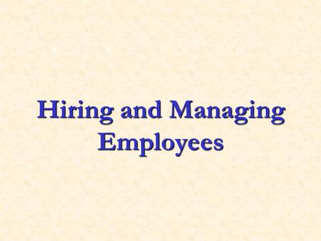 Hiring and Managing Employees. 2 Human Resource Management (HRM) Refers to the activities an organization carries out to use its human resources effectively.