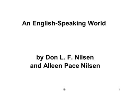 191 An English-Speaking World by Don L. F. Nilsen and Alleen Pace Nilsen.