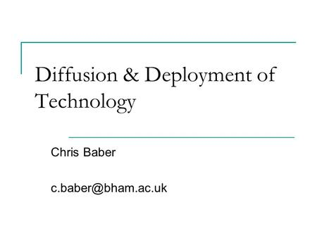 Diffusion & Deployment <strong>of</strong> Technology
