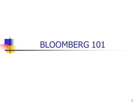 1 BLOOMBERG 101. 2 Introduction What is Bloomberg? Current and Historical Price Data Economic Statistics Financial, Political, and Business News Bloomberg.