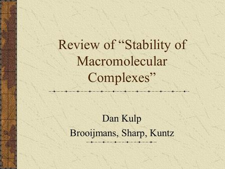 "Review of ""Stability of Macromolecular Complexes"" Dan Kulp Brooijmans, Sharp, Kuntz."