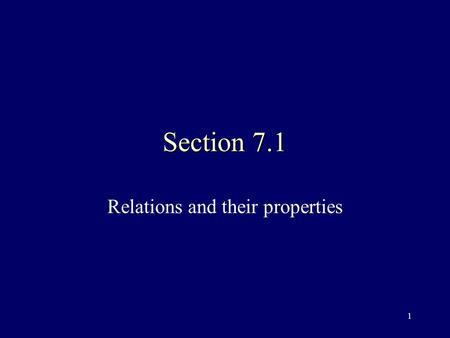 1 Section 7.1 Relations and their properties. 2 Binary relation A binary relation is a set of ordered pairs that expresses a relationship between elements.