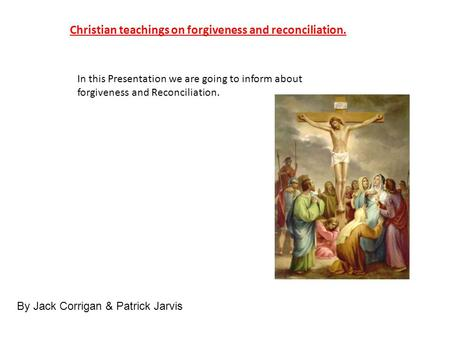 Christian teachings on forgiveness and reconciliation.