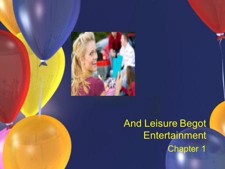 And Leisure Begot Entertainment Chapter 1
