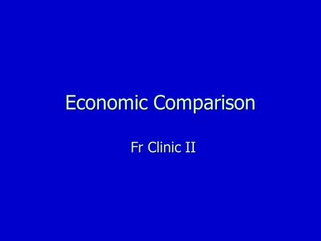Economic Comparison Fr Clinic II. Overview n Economics and Engineers n Time Value of Money n Different types of Economic Analyses n Comparing our filters.