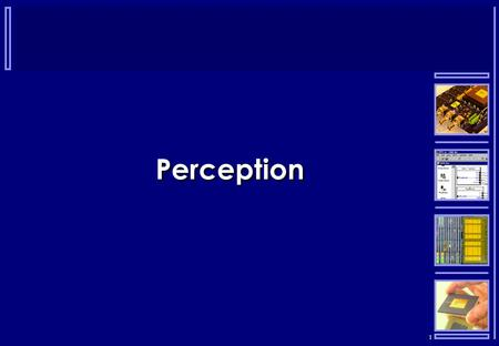 "1 Perception. 2 ""The consciousness or awareness of objects or other data through the medium of the senses."""