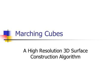 Marching Cubes A High Resolution 3D Surface Construction Algorithm.