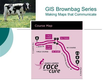 GIS Brownbag Series Making Maps that Communicate.