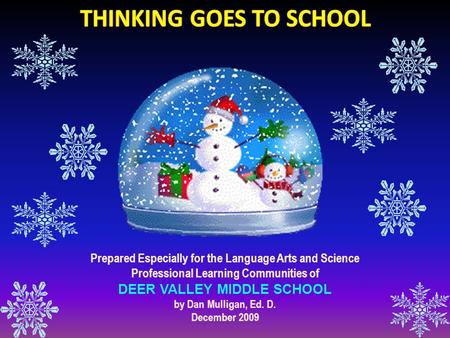 Prepared Especially for the Language Arts and Science Professional Learning Communities of DEER VALLEY MIDDLE SCHOOL by Dan Mulligan, Ed. D. December 2009.