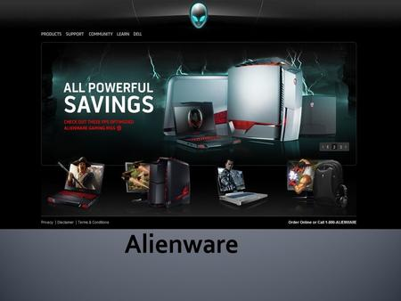  Alienware is an American computer hardware company and a wholly-owned subsidiary of Dell, Inc. It mainly assembles third party components into desktops.