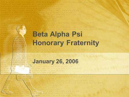Beta Alpha Psi Honorary Fraternity January 26, 2006.