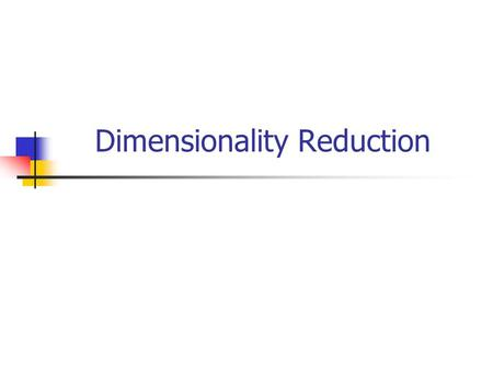 Dimensionality Reduction. Multimedia DBs Many multimedia applications require efficient indexing in high-dimensions (time-series, images and videos, etc)