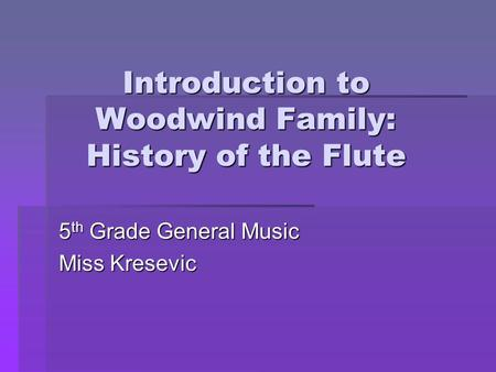 Introduction to Woodwind Family: History of the Flute
