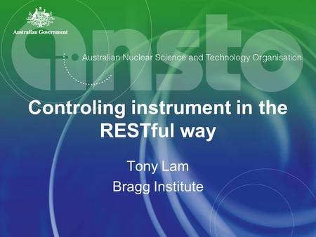 Controling instrument in the RESTful way Tony Lam Bragg Institute.