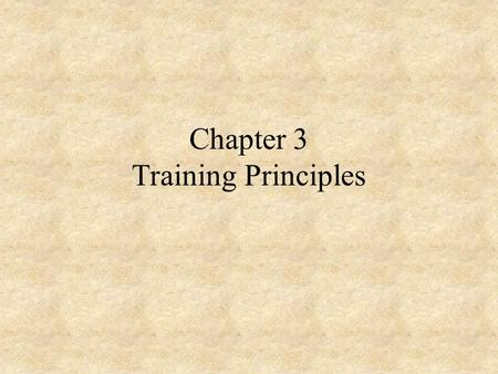 Chapter 3 Training Principles Basic Training Principles Provide tools to enable students to lead an active lifestyle FITT guidelines are the hows of.