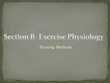 Training Methods. Explain the principles of each method, specific examples, advantages and disadvantages.