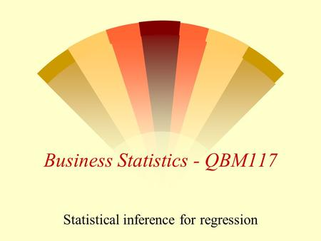 Business Statistics - QBM117 Statistical inference for regression.