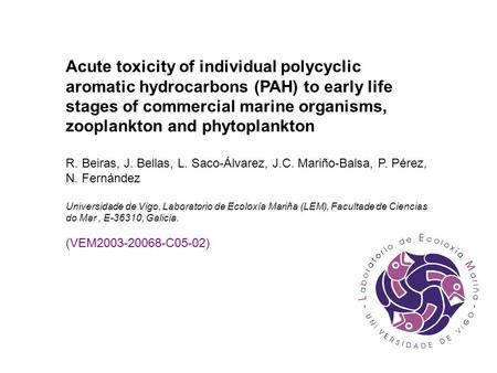 Acute toxicity of individual polycyclic aromatic hydrocarbons (PAH) to early life stages of commercial marine organisms, zooplankton and phytoplankton.