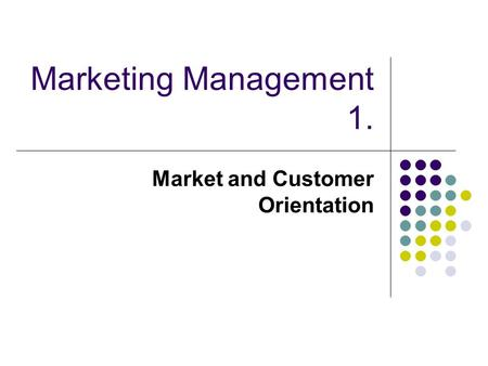 marketing management and market orientation
