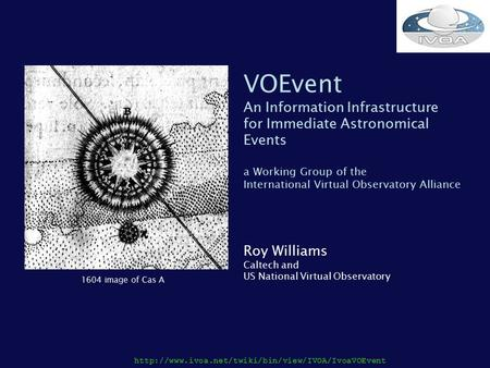 VOEvent An Information Infrastructure for Immediate Astronomical Events a Working Group of the International.