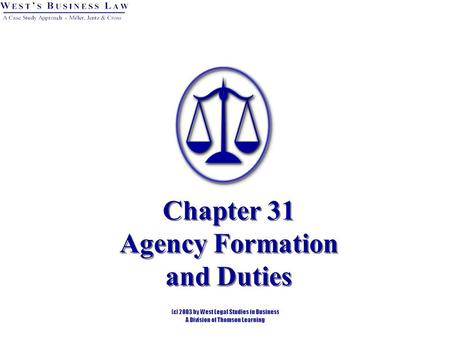 Chapter 31 Agency Formation and Duties. Introduction Agency=Principal and Agent. Agency is the most common and most important legal relationship. Understanding.