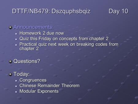 Announcements: Homework 2 due now Homework 2 due now Quiz this Friday on concepts from chapter 2 Quiz this Friday on concepts from chapter 2 Practical.