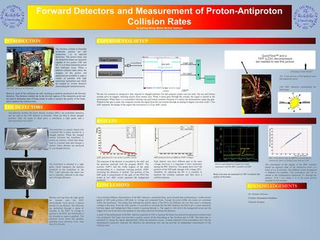 Forward Detectors and Measurement of Proton-Antiproton Collision Rates by Zachary Einzig, Mentor Michele Gallinaro INTRODUCTION THE DETECTORS EXPERIMENTAL.