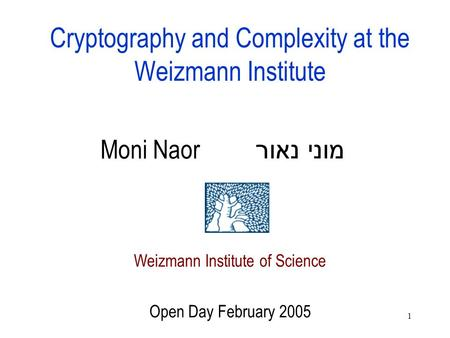 Cryptography and Complexity at the Weizmann Institute