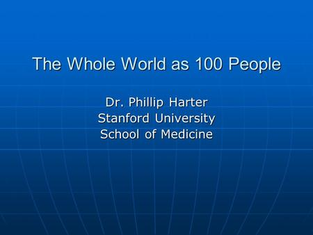 The Whole World as 100 People