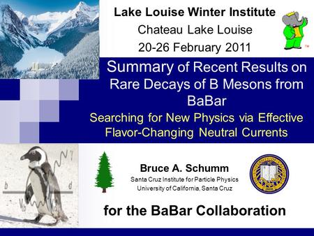 Summary of Recent Results on Rare Decays of B Mesons from BaBar for the BaBar Collaboration Lake Louise Winter Institute Chateau Lake Louise 20-26 February.