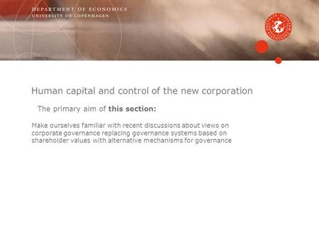Human capital and control of the new corporation Make ourselves familiar with recent discussions about views on corporate governance replacing governance.