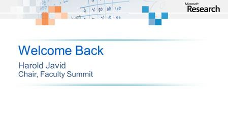 Welcome Back. Microsoft Research Faculty Summit 2008.