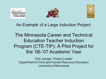 An Example of a Large Induction Project: The Minnesota Career and Technical Education Teacher Induction Program (CTE-TIP): A Pilot Project for the '06-'07.