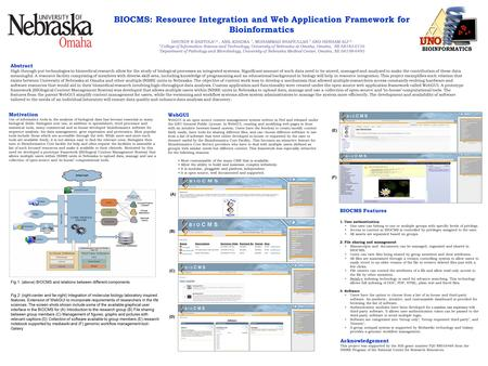 BIOCMS: Resource Integration and Web Application Framework for Bioinformatics DHUNDY R BASTOLA †, *, ANIL KHADKA †, MOHAMMAD SHAFIULLAH † AND HESHAM ALI.