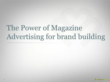 The Power of Magazine Advertising for brand building 1.