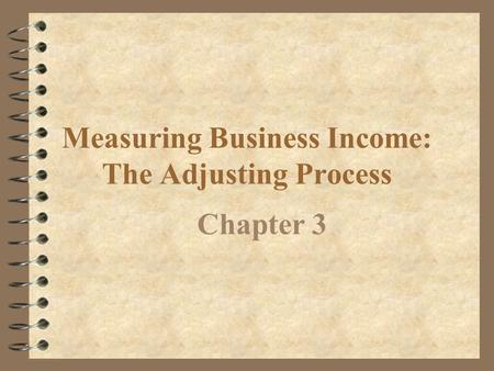 Measuring Business Income: The Adjusting Process
