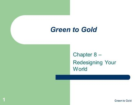 Green to Gold 1 Chapter 8 – Redesigning Your World.