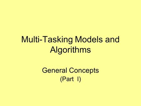 Multi-Tasking Models <strong>and</strong> Algorithms