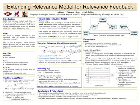 The Relevance Model  A distribution over terms, given information need I, (Lavrenko and Croft 2001). For term r, P(I) can be dropped w/o affecting the.