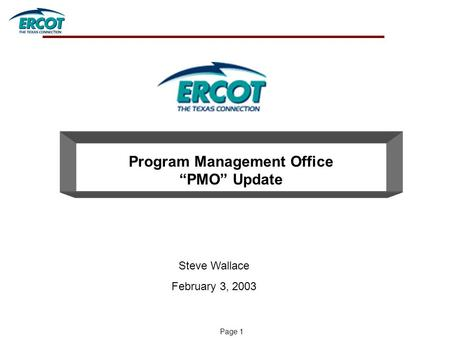 "Page 1 Program Management Office ""PMO"" Update Steve Wallace February 3, 2003."