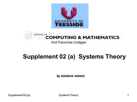 Supplement 02 (a)Systems Theory1 Supplement 02 (a) Systems Theory And Franchise Colleges By MANSHA NAWAZ.