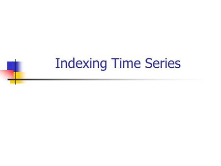 Indexing Time Series.