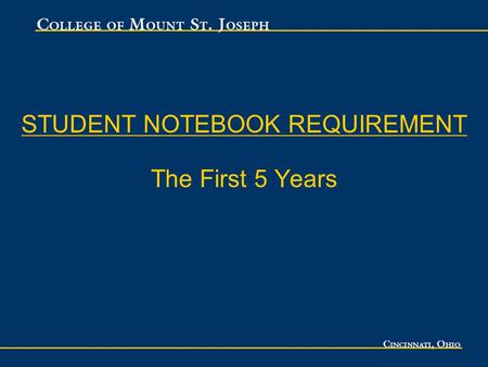 STUDENT NOTEBOOK REQUIREMENT The First 5 Years. Presentation Outline Introduction to the Mount Why Have a Notebook Requirement The Mount's Initial Approach.