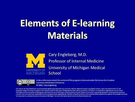 Cary Engleberg, M.D. Professor of Internal Medicine University of Michigan Medical School Unless otherwise noted, the content of this program is licensed.
