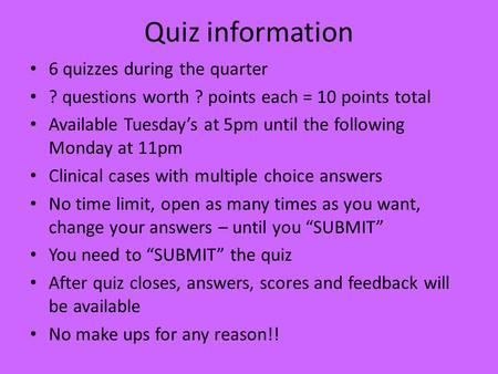 Quiz information 6 quizzes during the quarter
