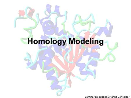 Homology Modeling Seminar produced by Hanka Venselaar.
